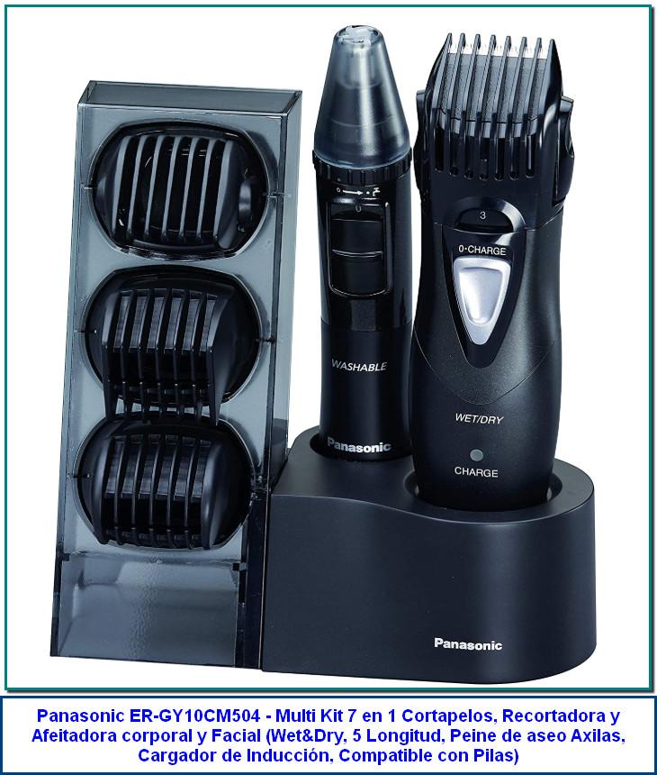 Panasonic ER-GY10CM504 - Multi Kit 7 en 1 Cortapelos, Recortadora y Afeitadora corporal y Facial (Wet&Dry, 5 Longitud, Peine de aseo Axilas, Cargador de Inducción, Compatible con Pilas) Negro de Panasonic 4,0 de 5 estrellas 166 valoraciones Disponible a través de estos vendedores. Nuevos: 2 desde 49,00€ Función con una pila AA o con Batería de inducción 7 en 1: para un corte limpio y eficaz longitud de corte de pelo de 3 a 15mm Diseño Ligero, robusto y ergonómico Fácil limpieza, Wet&Dry: uso en seco y en húmedo, para usarlo en la ducha Para cejas, nariz, orejas, axilas, cuerpo, barba y vello facial Corte preciso con cuchillas de doble filo de acero de inoxidable